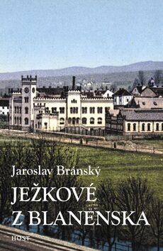 Ježkové z Blanenska - Jaroslav Bránský