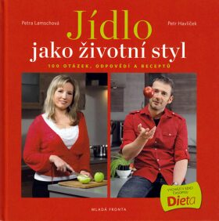 Jídlo jako životní styl - Petra Lamschová
