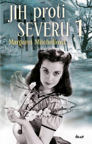 Jih proti Severu 1 - Margaret Mitchellová