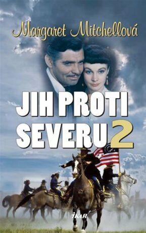 Jih proti Severu 2 - Margaret Mitchellová