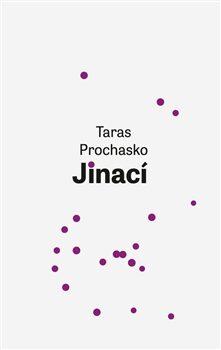 Jinací - Taras Prochasko,
