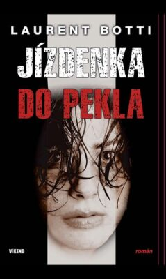 Jízdenka do pekla - Botti Laurent