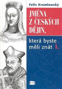 Jména z českých dějin I. - Felix Krumlowský