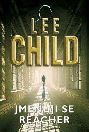 Jmenuji se Reacher - Lee Child