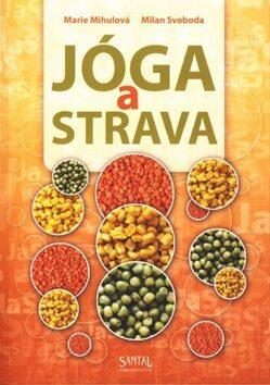 Jóga a strava - Marie Mihulová, Milan Svoboda