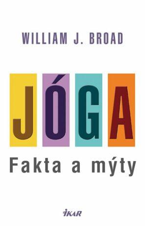 Jóga Fakta a mýty - Broad William J.