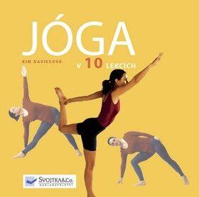 Jóga v 10 lekcích - Kim Daviesová