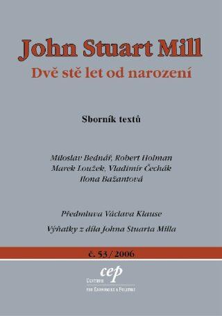 John Stuart Mill: Dvě stě let od narození - Kolektiv