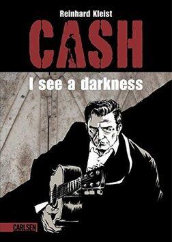 Johnny Cash I see a darkness - Reinhard Kleist