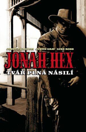 Jonah Hex: Tvář plná násilí - Jimmy Palmiotti