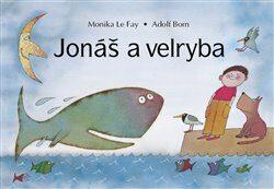 Jonáš a velryba - Adolf Born, Monika Elšíková