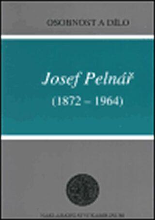 Josef Pelnář (1872-1964) - Ludmila Hlaváčková, Zdeněk Mařatka