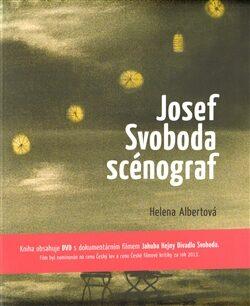 Josef Svoboda - Scénograf - Helena Albertová