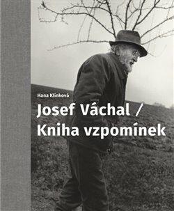 Josef Váchal / Kniha vzpomínek - Hana Klínková