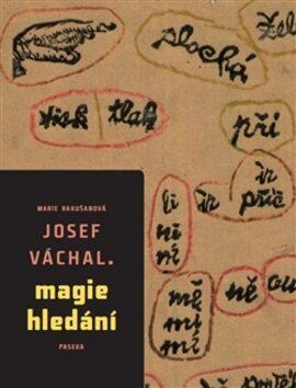 Josef Váchal – Magie hledání - Marie Rakušanová