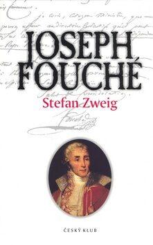 Josph Fouché - Stefan Zweig