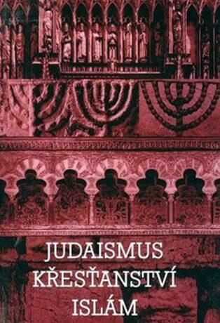 Judaismus Křesťanství Islám - Břetislav Horyna, Helena Pavlincová