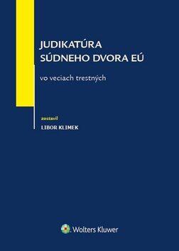 Judikatúra Súdneho dvora EÚ vo veciach trestných - Libor Klimek