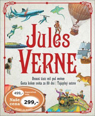 Jules Verne * Dvacet tisíc mil pod mořem * Cesta kolem světa za 80 dní * Tajuplný ostrov