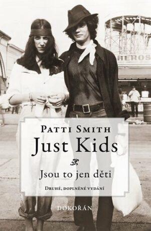 Just kids / Jsou to jen děti - Patti Smith