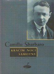 Kráčím nocí samotný - Camillo Sbarbaro