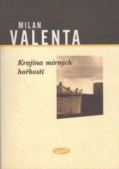 Krajina mírných hořkostí - Milan Valenta