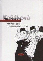 Královské bdění a jiné historické povídky - Kaňáková Alena