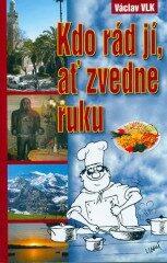 Kdo rád jí,ať zvedne ruku - Václav Vlk