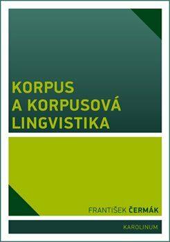 Korpus a korpusová lingvistika - František Čermák