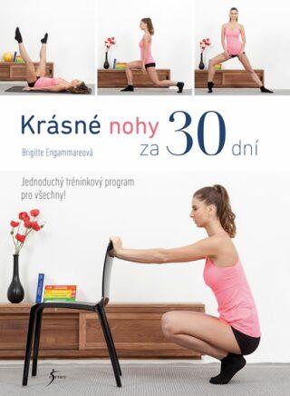 Krásné nohy za 30 dní - Brigitte Engammareová
