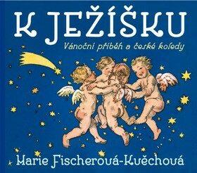 K Ježíšku - Marie Fischerová-Kvěchová