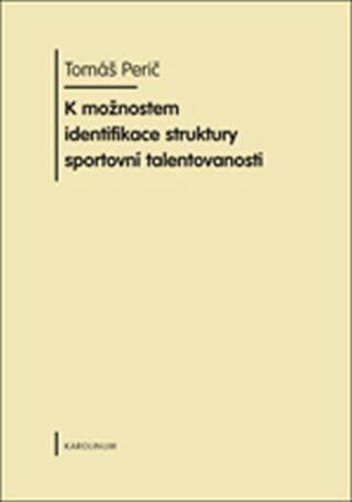 K možnostem identifikace struktury sportovní talentovanosti - Tomáš Perič