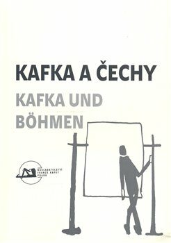 Kafka a Čechy/Kafka und Bohmen -