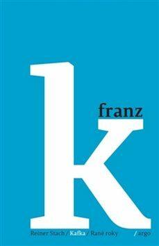 Kafka 1 - Rané roky - Reiner Stach