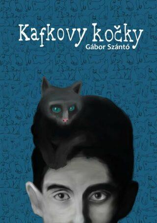 Kafkovy kočky - Gábor T. Szántó