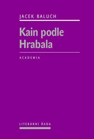 Kain podle Hrabala - Baluch Jacek