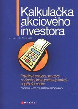 Kalkulačka akciového investora - Michael C. Thomsett