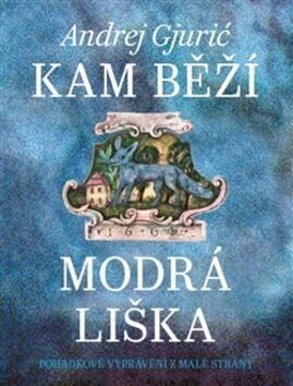Kam běží modrá liška - Andrej Gjurič