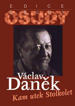 Kam utek Stolkolet - Václav Daněk