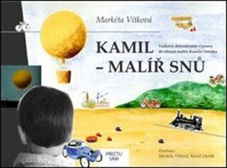 Kamil - malíř snů - Markéta Vítková, Kamil Lhoták