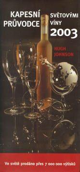 Kapesní průvodce světovými víny 2003 - Hugh Johnson