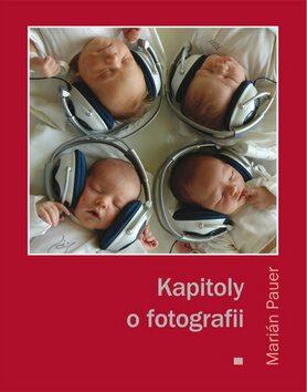 Kapitoly o fotografii - Marián Pauer