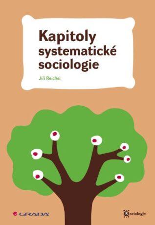 Kapitoly systematické sociologie - Jiří Reichel