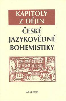 Kapitoly z dějin české jazykovědné bohemistiky - Jana Pleskalová