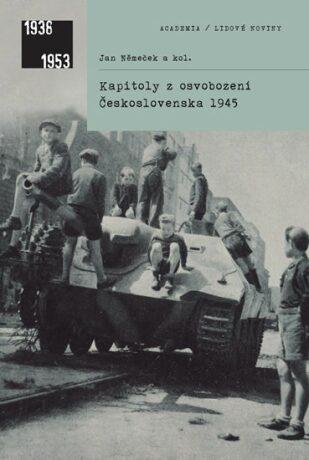 Kapitoly z osvobození Československa 1945 - Jan Němeček