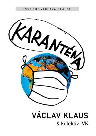 Karanténa - Václav Klaus, Václav Klaus  IVK