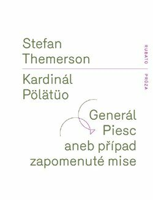 Kardinál Pölätüo / Generál Piesc aneb případ zapomenuté mise - Stefan  Themerson