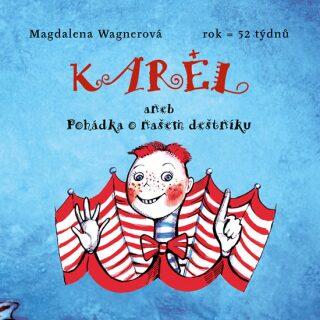 Karel aneb Pohádka o našem deštníku - Magdalena Wagnerová