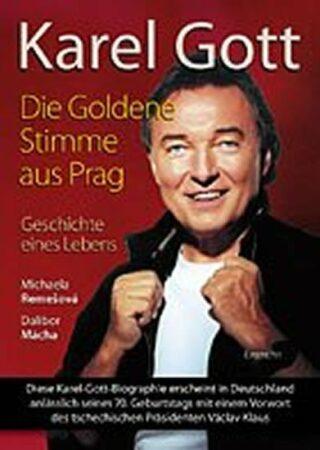 Karel Gott / Die Goldene Stimme aus Prag - Michaela Remešová, Dalibor Mácha