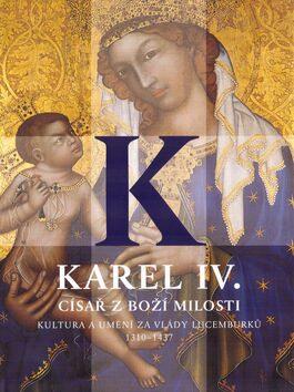 Karel IV., císař z Boží milosti - Jiří Fajt